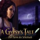 A Gypsy's Tale: Der Turm des Schicksals