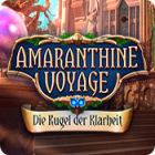 Amaranthine Voyage: Die Kugel der Klarheit