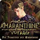 Amaranthine Voyage: Die Schatten des Wanderers