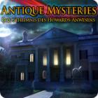 Antique Mysteries: Das Geheimnis des Howards-Anwesens