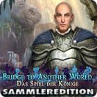 Bridge to Another World: Das Spiel der Könige Sammleredition