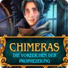 Chimeras: Die Vorzeichen der Prophezeiung