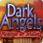 Dark Angels: Maskerade der Schatten
