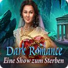Dark Romance: Eine Show zum Sterben