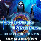 Enchanted Kingdom: Die Rückkehr der Elfen Sammleredition