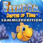 Fishdom: Depths of Time Sammleredition