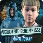 Verbotene Geheimnisse: Alien Town