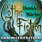 Gothic Fiction: Dunkle Mächte Sammleredition