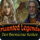 Haunted Legends: Der Bronzene Reiter