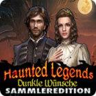 Haunted Legends: Dunkle Wünsche Sammleredition