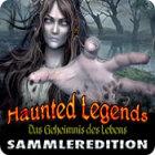 Haunted Legends: Das Geheimnis des Lebens Sammleredition