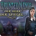 Haunted Manor: Der Herr der Spiegel Sammleredition