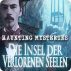 Haunting Mysteries: Die Insel der verlorenen Seelen