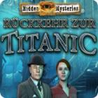 Hidden Mysteries: Rückkehr zur Titanic