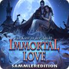 Immortal Love: Ein Kuss in der Nacht Sammleredition