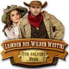 Legenden des wilden Westens: Der goldene Berg