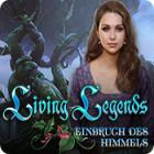 Living Legends: Einbruch des Himmels