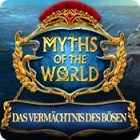 Myths of the World: Das Vermächtnis des Bösen