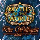 Myths of the World: Der Wolfsgeist