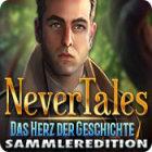 Nevertales: Das Herz der Geschichte Sammleredition