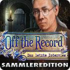 Off the Record: Das letzte Interview Sammleredition