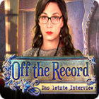 Off the Record: Das letzte Interview