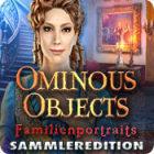 Ominous Objects: Familienportraits Sammleredition