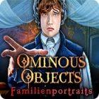 Ominous Objects: Familienportraits