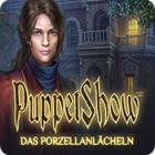PuppetShow: Das Porzellanlächeln