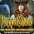 PuppetShow: Der Preis der Unsterblichkeit Sammleredition