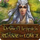 Revived Legends: Die Straße der Könige