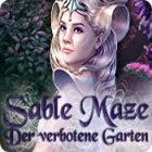 Sable Maze: Der verbotene Garten
