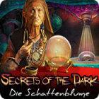 Secrets of the Dark: Die Schattenblume