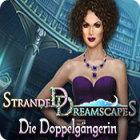 Stranded Dreamscapes: Die Doppelgängerin