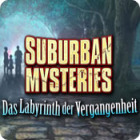 Suburban Mysteries: Das Labyrinth der Vergangenheit
