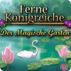 Ferne Königreiche - Der Magische Garten