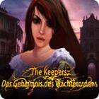 The Keepers: Das Geheimnis des Wächterordens