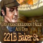 Die verschollen Fälle aus der 221b Baker St.