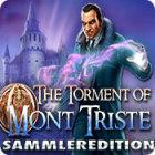 The Torment of Mont Triste  Sammleredition
