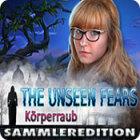 The Unseen Fears: Körperraub Sammleredition