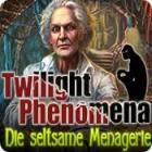 Twilight Phenomena: Die seltsame Menagerie