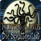 Twisted Lands: Die Schattenstadt