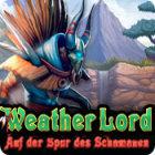Weather Lord: Auf der Spur des Schamanen