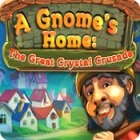 A Gnome's Home: The Great Crystal Crusade