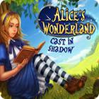 Alice's Wonderland: Cast In Shadow