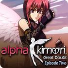 Alpha Kimori: Episode 2