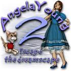 Angela Young 2: Escape the Dreamscape