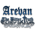 Arevan: The Bitter Truth