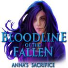 Bloodline of the Fallen - Anna's Sacrifice