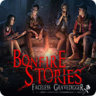 Bonfire Stories: Faceless Gravedigger